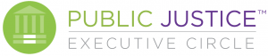 Public Justice Executive Circle